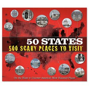 50 States 500 Scary Places to Visit Book
