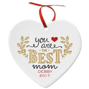 You Are the Best Mom Heart Personalized Christmas Ornament