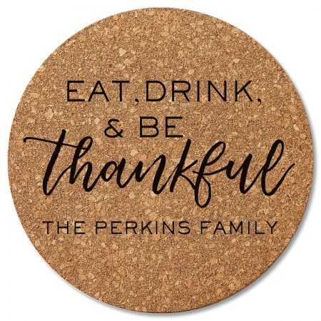 Eat, Drink, and Be Thankful Round Cork Trivet