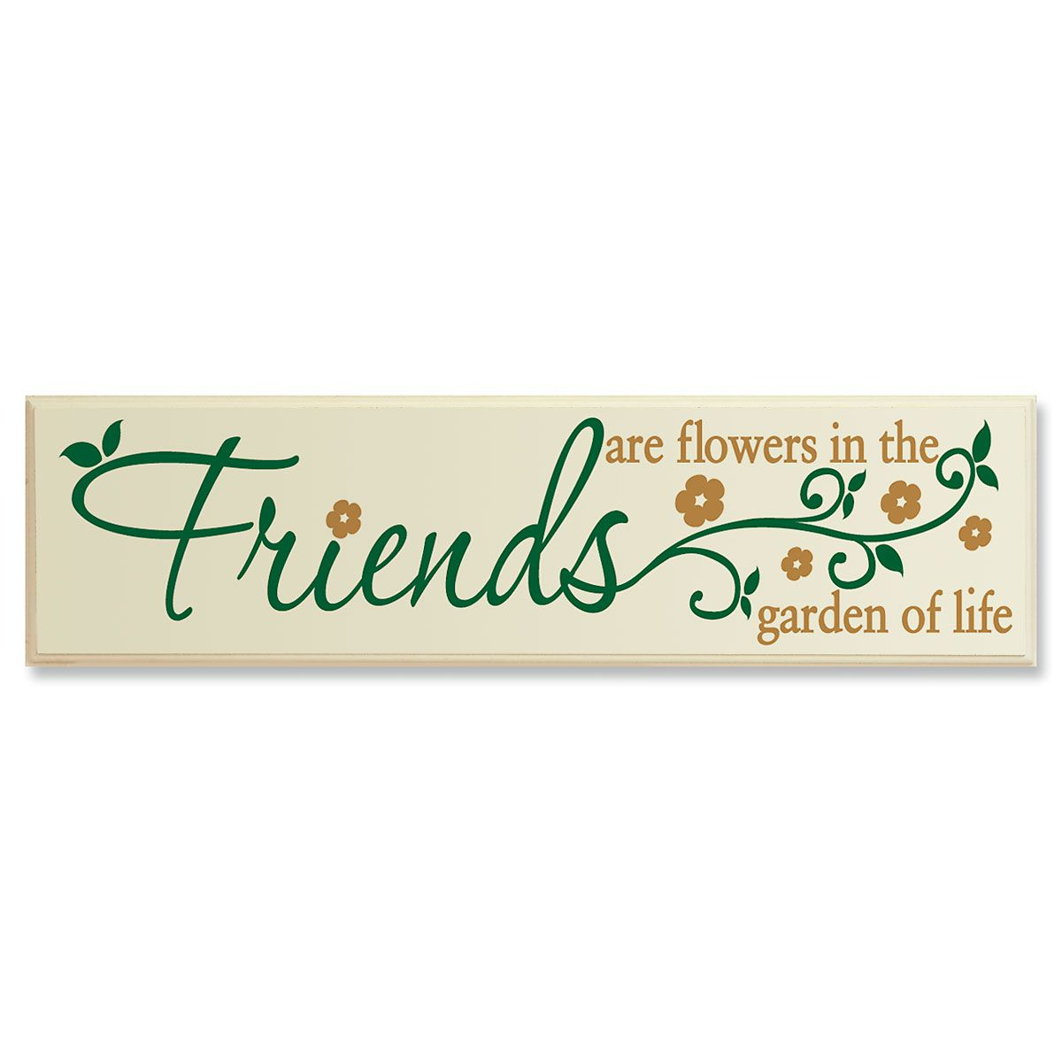 Friends are Flowers Wooden Plaque
