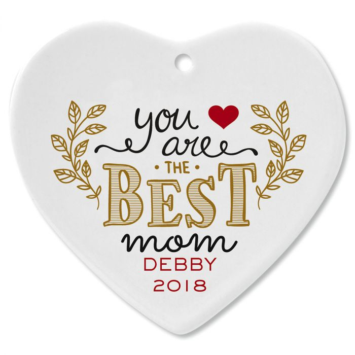 You Are the Best Mom Heart Christmas Personalized Ornaments